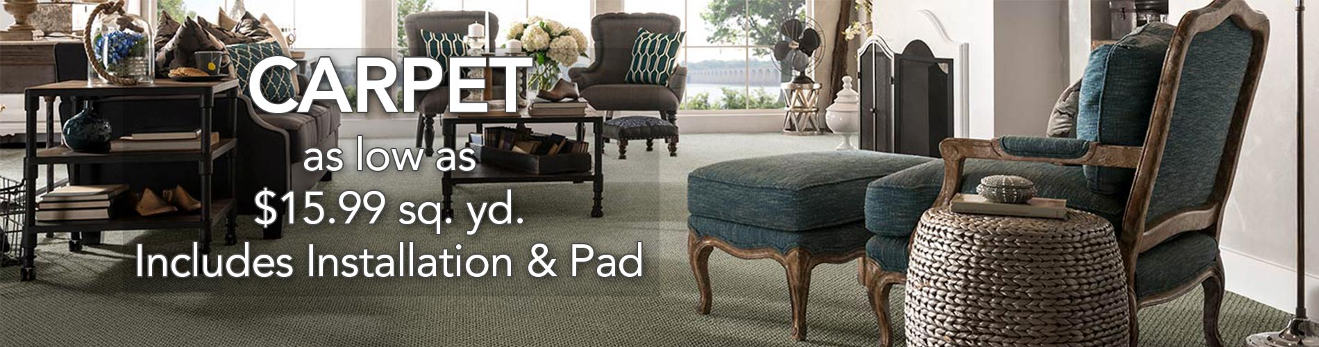 Carpet on sale as low as $15.99 sq.yd. including pad and installation!